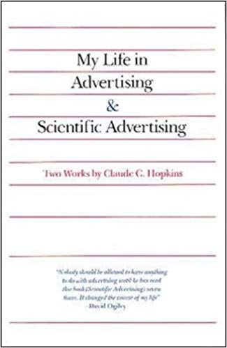 My Life in Advertising and Scientific Advertising claude hopkins